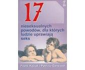 Szczegóły książki 17 NIESEKSUALNYCH POWODÓW...