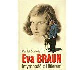 Szczegóły książki EVA BRAUN. INTYMNOŚĆ Z HITLEREM