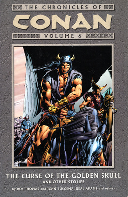 CONAN - VOLUME 6  THE CURSE OF THE GOLDEN SKULL AND OTHER STORIES.