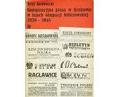 Szczegóły książki KONSPIRACYJNA PRASA W KRAKOWIE W LATACH OKUPACJI HITLEROWSKIEJ 1939-1945