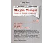 Szczegóły książki UKRYTE TERAPIE. CZEGO CI LEKARZ NIE POWIE - CZĘŚĆ 2