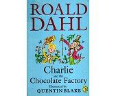 Szczegóły książki CHARLIE AND THE CHOCOLATE FACTORY
