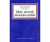 Szczegóły książki MAŁY SŁOWNIK SŁOWACKO - POLSKI