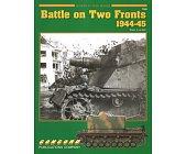 Szczegóły książki BATTLE ON TWO FRONTS 1944-45 (ARMOR AT WAR SERIES 7048)