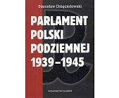 Szczegóły książki PARLAMENT POLSKI PODZIEMNEJ 1939-1945