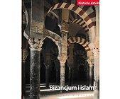 Szczegóły książki BIZANCJUM I ISLAM