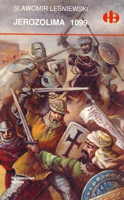 JEROZOLIMA 1099 (HISTORYCZNE BITWY)