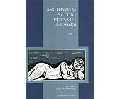 Szczegóły książki ARCHIWUM SZTUKI POLSKIEJ XX WIEKU - TOM 2
