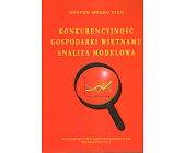 Szczegóły książki KONKURENCYJNOŚĆ GOSPODARKI WIETNAMU ANALIZA MODELOWA