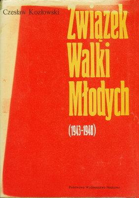 ZWIĄZEK WALKI MŁODYCH (1943 - 1948)