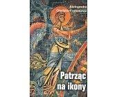Szczegóły książki PATRZĄC NA IKONY