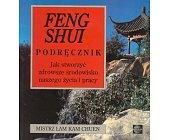 Szczegóły książki FENG SHUI, PODRĘCZNIK - JAK STWORZYĆ ZDROWSZE ŚRODOWISKO NASZEGO ŻYCIA I PRACY