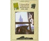 Szczegóły książki LITERACKIE PÓŁWIECZE 1939-1989 (A TO POLSKA WŁAŚNIE)