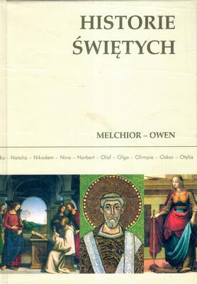 HISTORIE ŚWIĘTYCH - TOM 11 - MELCHIOR - OWEN