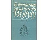 Szczegóły książki KALENDARIUM ŻYCIA KAROLA WOJTYŁY