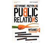 Szczegóły książki NIETYPOWE PRZYPADKI PUBLIC RELATIONS
