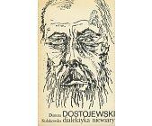 Szczegóły książki DOSTOJEWSKI - DIALEKTYKA NIEWIARY