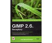 Szczegóły książki GIMP 2.6. RECEPTURY