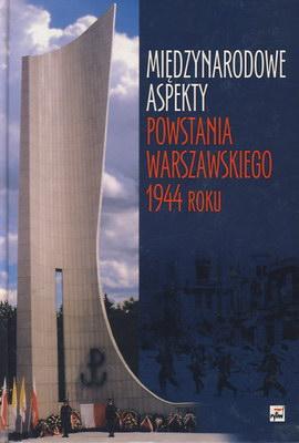 MIĘDZYNARODOWE ASPEKTY POWSTANIA WARSZAWSKIEGO 1944 ROKU