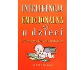 Szczegóły książki INTELIGENCJA EMOCJONALNA U DZIECI. 12-DNIOWY KURS DLA RODZICÓW