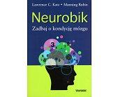 Szczegóły książki NEUROBIK. ZADBAJ O KONDYCJĘ MÓZGU