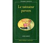 Szczegóły książki LE TATOUEUR PERVERS