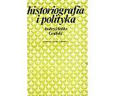 Szczegóły książki HISTORIOGRAFIA I POLITYKA