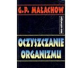 Szczegóły książki OCZYSZCZANIE ORGANIZMU I PRAWIDŁOWE ODŻYWIANIE