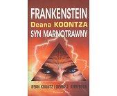 Szczegóły książki FRANKENSTEIN DEANA KOONTZA - KSIĘGA I - SYN MARNOTRAWNY