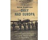 Szczegóły książki ORŁY NAD EUROPĄ