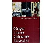 Szczegóły książki GOYA I INNE ŻELAZNE KAWAŁKI