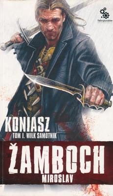 KONIASZ. WILK SAMOTNIK - TOM 1