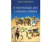 Szczegóły książki W PERUWIAŃSKIE ANDY Z POKOJEM I DOBREM
