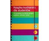 Szczegóły książki KSIĄŻKA KUCHARSKA DLA STUDENTÓW