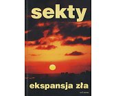 Szczegóły książki SEKTY - EKSPANSJA ZŁA