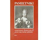 Szczegóły książki PAMIĘTNIKI CESARZOWEJ KATARZYNY II