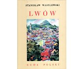 Szczegóły książki CUDA POLSKI - LWÓW
