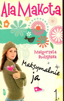 ALA MAKOTA - MAKSYMALNIE JA - TOM 1