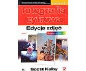 Szczegóły książki FOTOGRAFIA CYFROWA - EDYCJA ZDJĘĆ