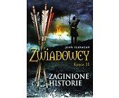 Szczegóły książki ZWIADOWCY - KSIĘGA 11 - ZAGINIONE HISTORIE