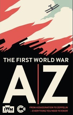 AN A-Z OF THE FIRST WORLD WAR
