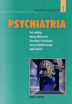 PSYCHIATRIA - TOM 1 - PODSTAWY PSYCHIATRII
