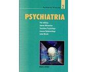 Szczegóły książki PSYCHIATRIA - TOM 2 - PSYCHIATRIA KLINICZNA