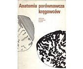Szczegóły książki ANATOMIA PORÓWNAWCZA KRĘGOWCÓW