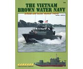 Szczegóły książki THE VIETNAM BROWN WATER NAVY. RIVERINE AND COASTAL WARFARE 1965-69