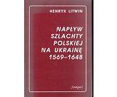 Szczegóły książki NAPŁYW SZLACHTY POLSKIEJ NA UKRAINĘ 1569 - 1648