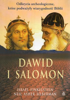 DAWID I SALOMON. ODKRYCIA ARCHEOLOGICZNE, KTÓRE PODWAŻYŁY WIARYGODNOŚĆ BIBLII