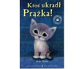 Szczegóły książki KTOŚ UKRADŁ PRĄŻKA!