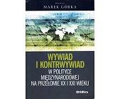 Szczegóły książki WYWIAD I KONTRWYWIAD W POLITYCE MIĘDZYNARODOWEJ NA PRZEŁOMIE XX I XXI WIEKU