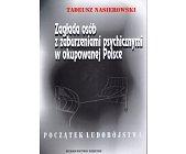 Szczegóły książki ZAGŁADA OSÓB Z ZABURZENIAMI PSYCHICZNYMI W OKUPOWANEJ POLSCE